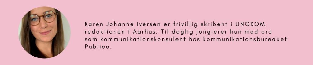 På billedet står: Karen Johanne Iversen er frivillig skribent UNGKOM redaktionen i Aarhus. Til daglig arbejder hun som konsulent i kommunikationsbureauet Publico.