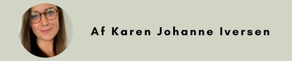 Af Karen Johanne Iversen